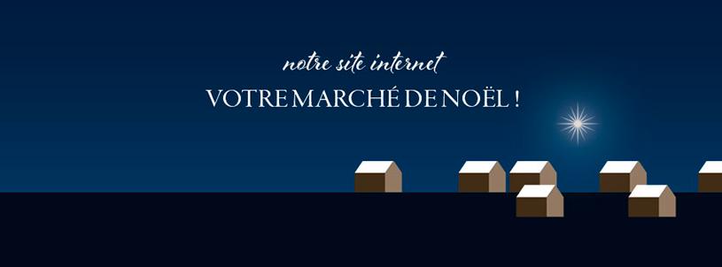 Notre site internet, votre marché de Noël
